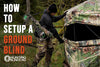How To Set Up A Ground Blind