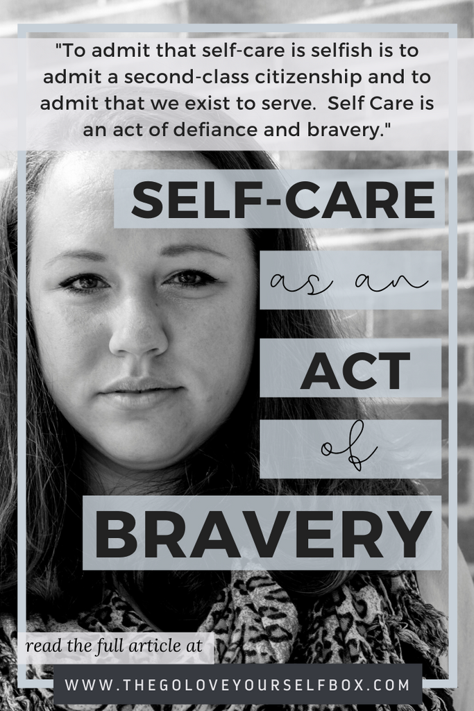 Self-Care as an Act of Bravery