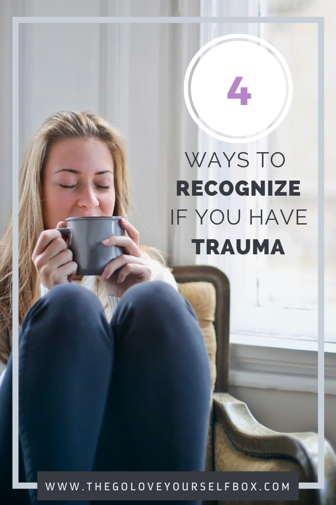 4 Ways to Recognize if You Have Trauma