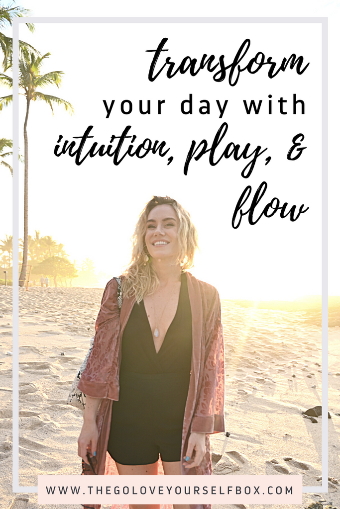 Transform Your Day with Intuition, Play and Flow