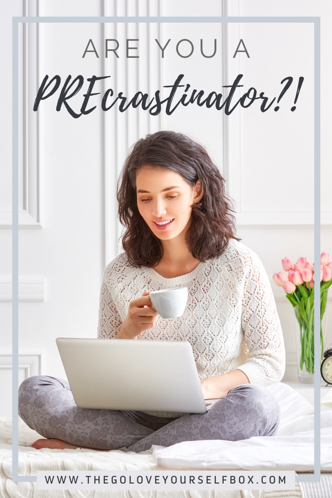 Are You a PREcrastinator?