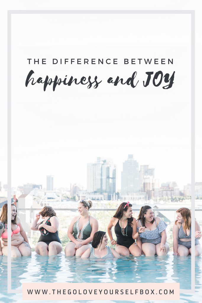 the difference between happiness and joy  - go love yourself