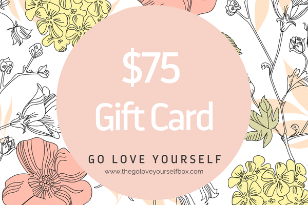 $75 Gift Card to Go Love Yourself