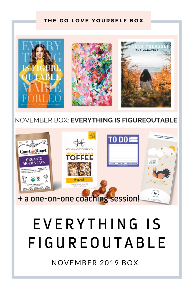 "*November 2019*  The ""Everything is Figureoutable"" Box - Go Love Yourself"