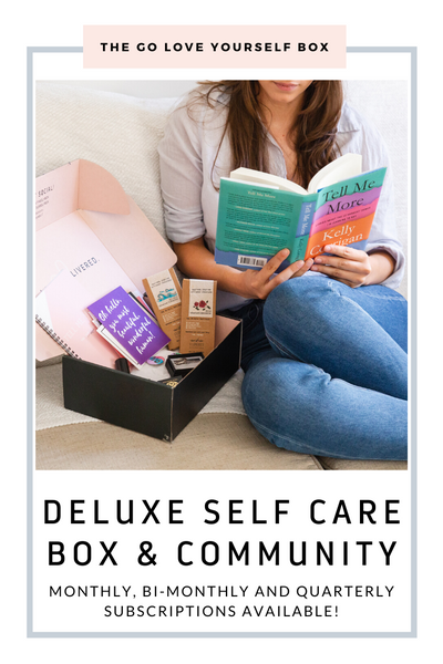 Deluxe Self Care Subscription Box & Community Bundle - Go Love Yourself