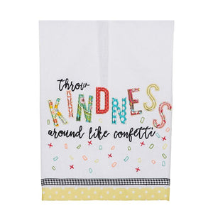Throw Kindness Around Like Confetti Tea Towel