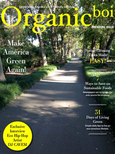 Organicboi Magazine Spring 2017 Make America Green Again