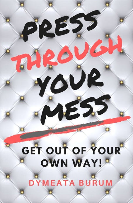 EBOOK: PRESS THROUGH YOUR MESS