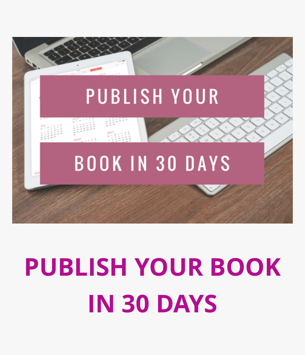 PUBLISH YOUR BOOK IN 30 DAYS