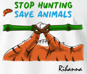 Stop Hunting Tiger by Rihanna - White