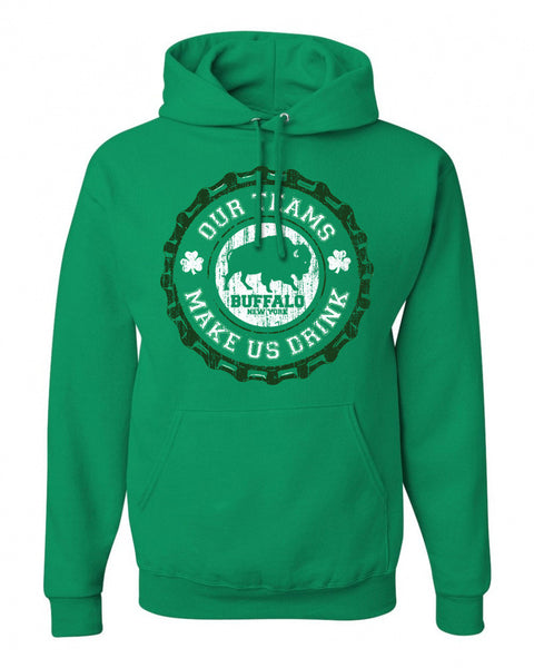 Our Teams Make Us Drink - Irish - Hoodie