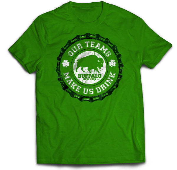 Our Teams Make Us Drink - Irish