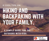 8 Tips On: Hiking and Backpacking With Kids.