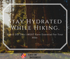 Stay hydrated While Hiking.