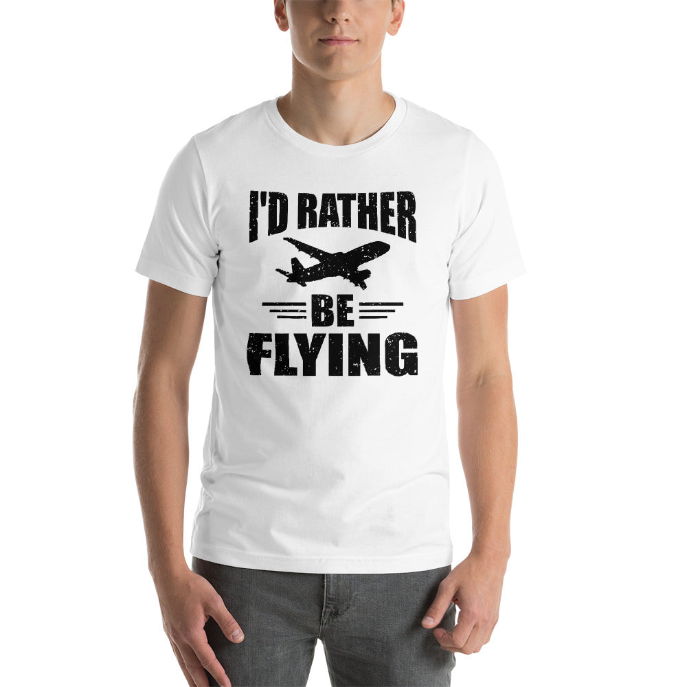 I'd Rather be Flying (light color options) - Short-Sleeve Unisex T-Shirt