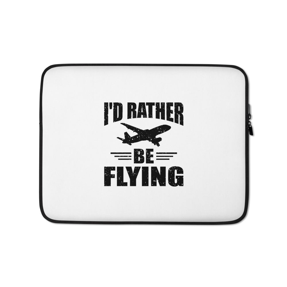 I'd Rather Be Flying Laptop Sleeve