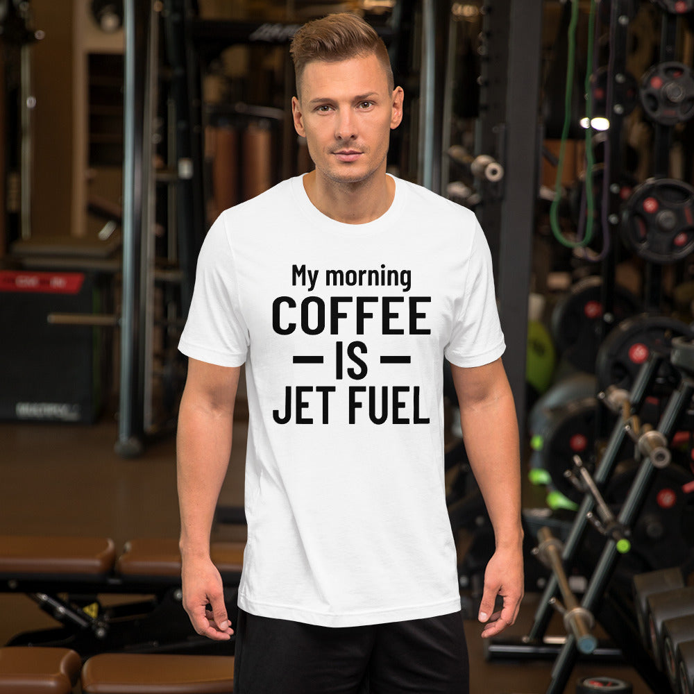 My Morning Coffee is Jet Fuel (light color options) - Short-Sleeve Unisex T-Shirt
