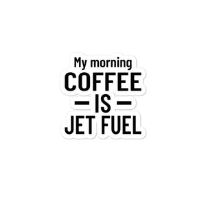 Bubble-free stickers - My Morning Coffee is Jet Fuel