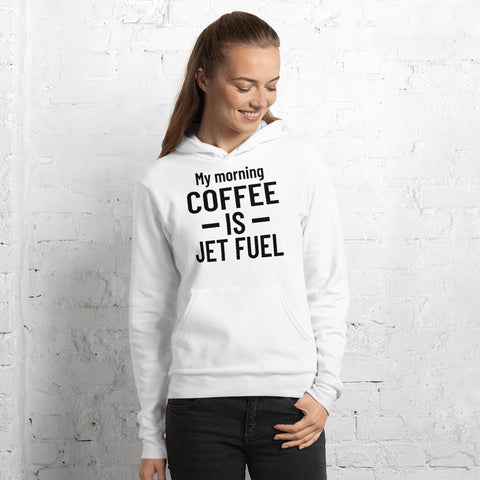 My Morning Coffee Is Jet Fuel Unisex Hoodie (White)