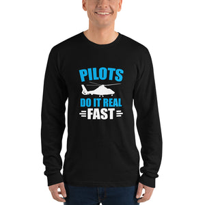 Pilots Do It Real Fast (dark color options) - Long Sleeve T-Shirt