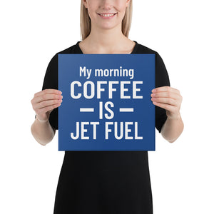 My Morning Coffee is Jet Fuel on Black Canvas