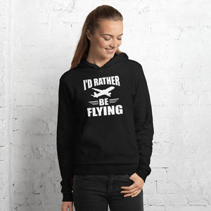 I'd Rather Be Flying Unisex Hoodie