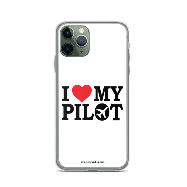 I Love My Pilot - iPhone Case - all sizes