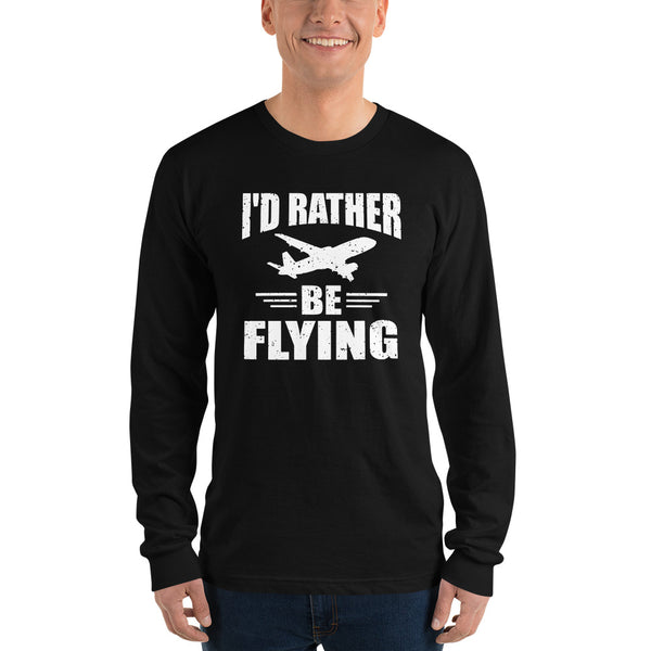 I'd Rather Be Flying (dark color options) - Long sleeve t-shirt
