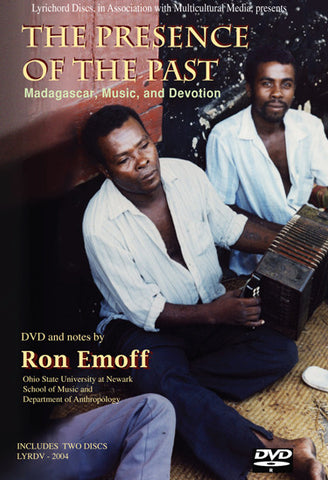 The Presence of the Past - Madagascar, Music, and Devotion by Ron Emoff Ph.D. DVD/CD