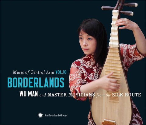 Music of Central Asia, Vol. 10: Borderlands Wu Man and Master Musicians from the Silk Route  CD & DVD