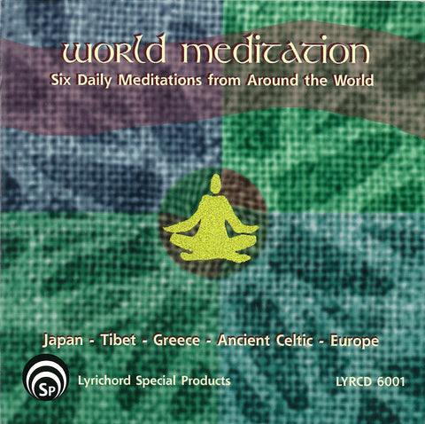 LYR-6001 World Meditation: Six Daily Meditations from Around the World CD