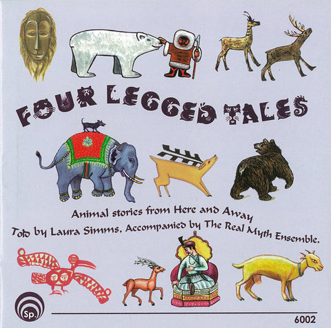 "Four Legged Tales Animal Stories from Here and Away - Laura Simms and the Real Myth Ensemble <font color=""bf0606""><i>DOWNLOAD ONLY</i></font> LYR-6002"