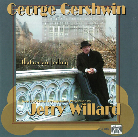 "LYR-6006 George Gershwin: That Certain Feeling <font color=""bf0606""><i>DOWNLOAD ONLY</i></font>"