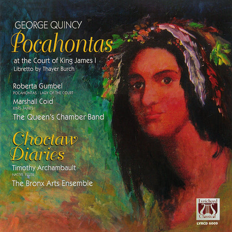 Pocahontas At the Court of King James the I and Choctaw Diaries CD LYR-6009