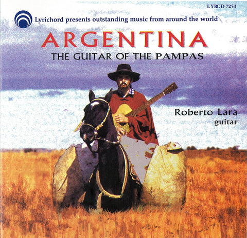 "Argentina: The Guitar of the Pampas - Roberto Lara - <font color=""bf0606""><i>DOWNLOAD ONLY</i></font> LYR-7253"