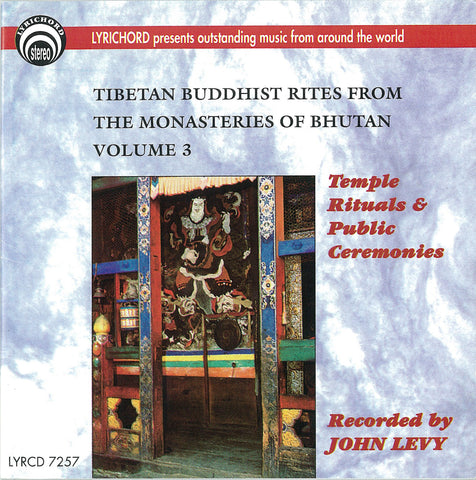"Tibetan Buddhist Rites from the Monasteries of Bhutan, Volume III <font color=""bf0606""><i>DOWNLOAD ONLY</i></font> LYR-7257"