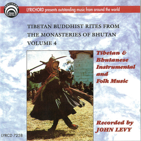 Tibetan Buddhist Rites from the Monasteries of Bhutan, Volume IV CD LYR-7258