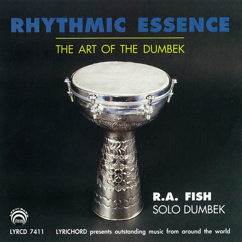 "Rhythmic Essence: The Art of the Dumbek - R. A. Fish <font color=""bf0606""><i>DOWNLOAD ONLY</i></font> LYR-7411"