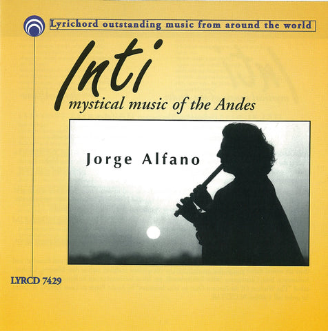 "Inti, Mystical Music of the Andes - Jorge Alfano <font color=""bf0606""><i>DOWNLOAD ONLY</i></font> LYR-7429"