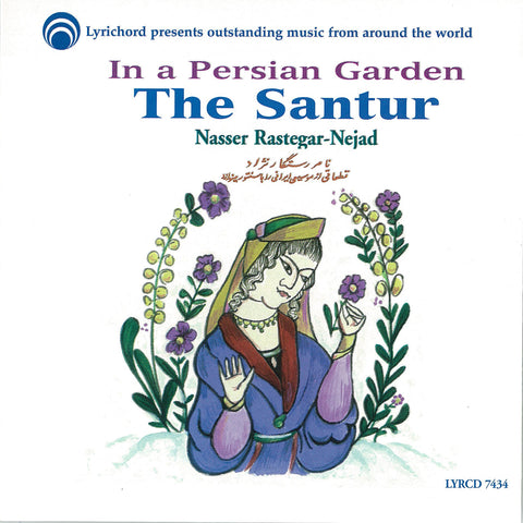 "Nasser Rastegar-Nejad: In a Persian Garden - The Santur <font color=""bf0606""><i>DOWNLOAD ONLY</i></font> LYR-7434"
