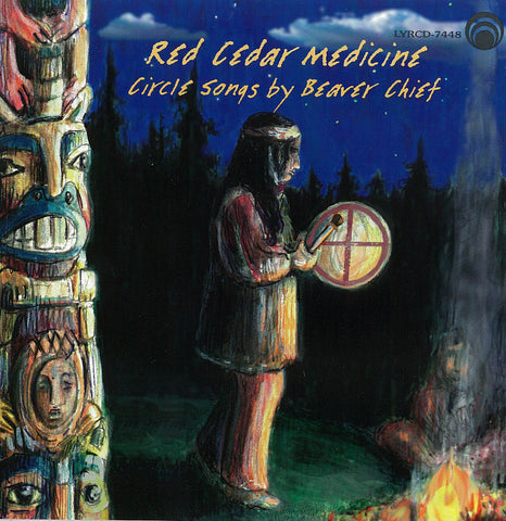 "Red Cedar Medicine Circle Songs - Beaver Chief <font color=""bf0606""><i>DOWNLOAD ONLY</i></font> LYR-7448"