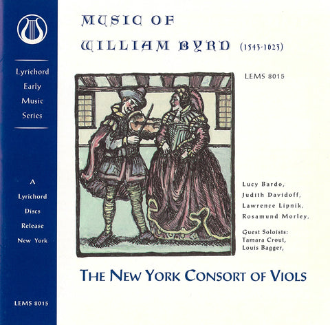 "The Music of William Byrd - The New York Consort of Viols <font color=""bf0606""><i>DOWNLOAD ONLY</i></font> LEMS-8015"
