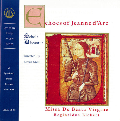 "Echoes of Jeanne d'Arc: Missa De Beata Virgine of Reginaldus Liebert - Schola Discantus <font color=""bf0606""><i>DOWNLOAD ONLY</i></font> LEMS-8025"
