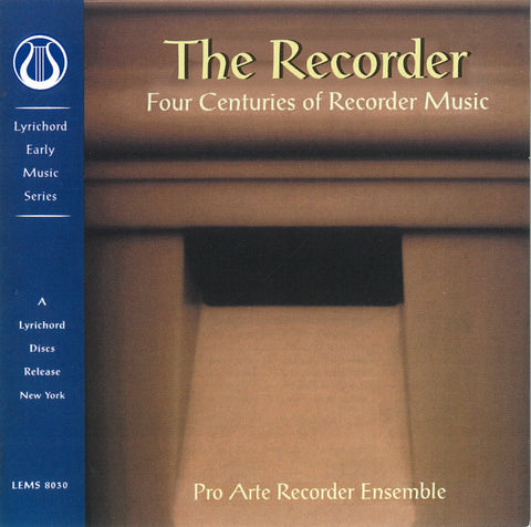 "The Recorder - Four Centuries of Recorder Music - Pro Arte Recorder Ensemble <font color=""bf0606""><i>DOWNLOAD ONLY</i></font> LEMS-8030"