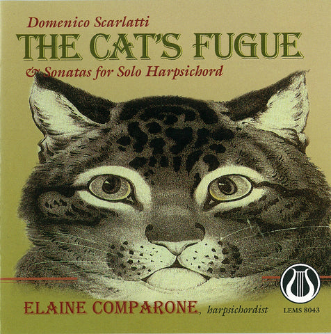 Domenico Scarlatti: The Cat's Fugue & Sonatas for Solo Harpsichord - Elaine Comparone CD LEMS-8043