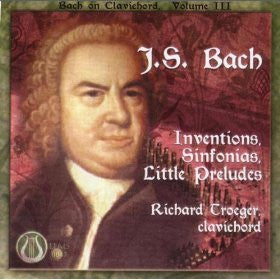 J.S. Bach  Inventions, Sinfonias, Little Preludes - Richard Troeger CD