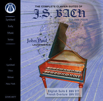 "J.S. Bach: The Complete Clavier Suites, Vol. 4 - English Suite 6, and the French Overture <font color=""bf0606""><i>DOWNLOAD ONLY</i></font> LEMS-8077"