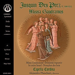"Josquin Des Prez: Missa Gaudeamus - Capella Cordina - <font color=""bf0606""><i>DOWNLOAD ONLY</i></font>"