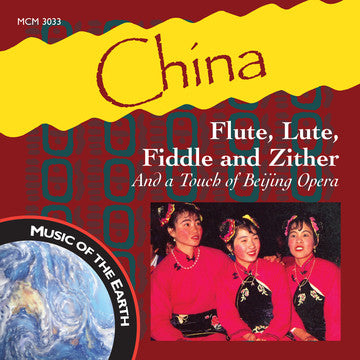 "China: Flute, Lute, Fiddle and Zither - <font color=""bf0606""><i>DOWNLOAD ONLY</i></font> MCM-3033"