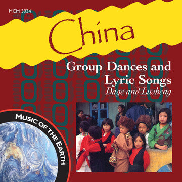 "China: Group Dances and Lyric Songs, Dage and Lusheng <font color=""bf0606""><i>DOWNLOAD ONLY</i></font> MCM-3034"